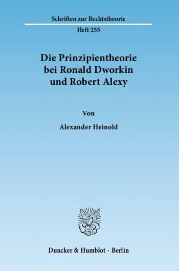 Cover: Die Prinzipientheorie bei Ronald Dworkin und Robert Alexy