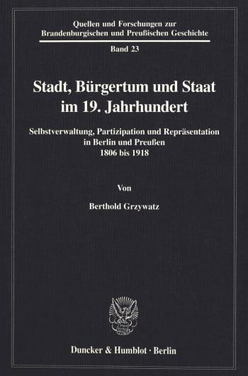 Cover: Stadt, Bürgertum und Staat im 19. Jahrhundert
