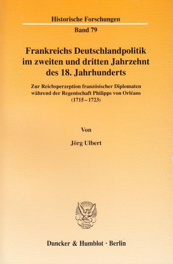 Cover: Frankreichs Deutschlandpolitik im zweiten und dritten Jahrzehnt des 18. Jahrhunderts
