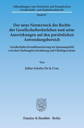 Cover: Der neue Normzweck des Rechts der Gesellschafterdarlehen und seine Auswirkungen auf den persönlichen Anwendungsbereich