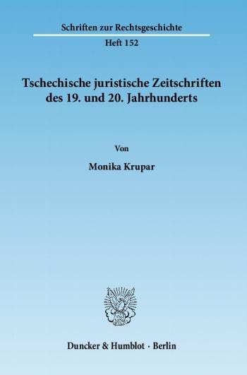 Cover: Tschechische juristische Zeitschriften des 19. und 20. Jahrhunderts