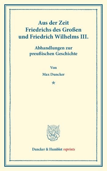 Cover: Aus der Zeit Friedrichs des Großen und Friedrich Wilhelms III