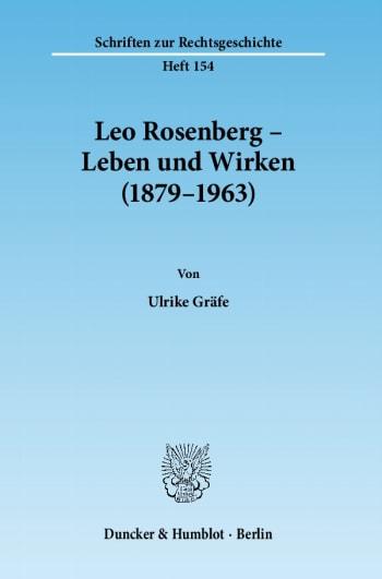 Cover: Leo Rosenberg – Leben und Wirken (1879–1963)