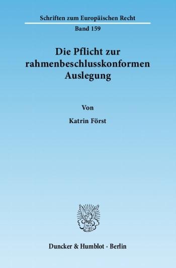Cover: Die Pflicht zur rahmenbeschlusskonformen Auslegung