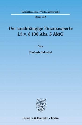 Cover: Der unabhängige Finanzexperte i.S.v. § 100 Abs. 5 AktG