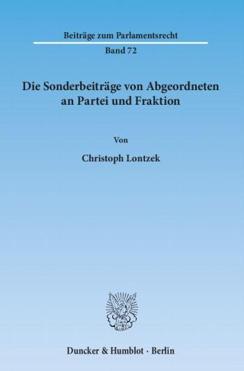 Cover: Die Sonderbeiträge von Abgeordneten an Partei und Fraktion