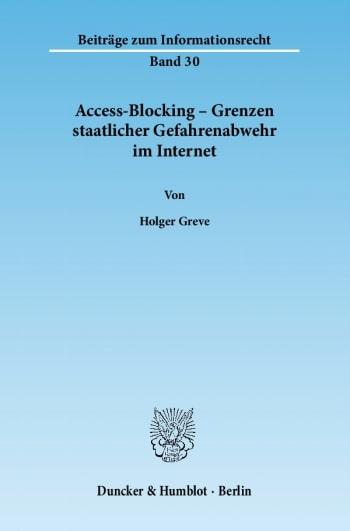 Cover: Access-Blocking – Grenzen staatlicher Gefahrenabwehr im Internet