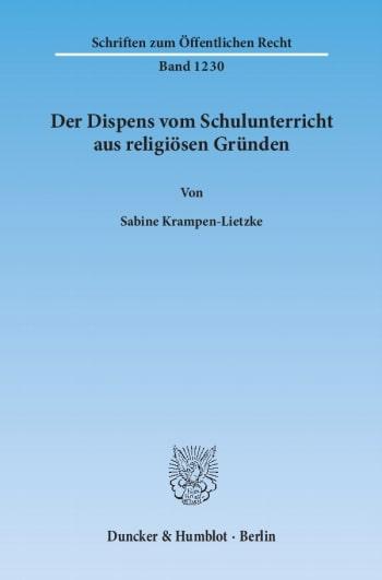 Cover: Der Dispens vom Schulunterricht aus religiösen Gründen