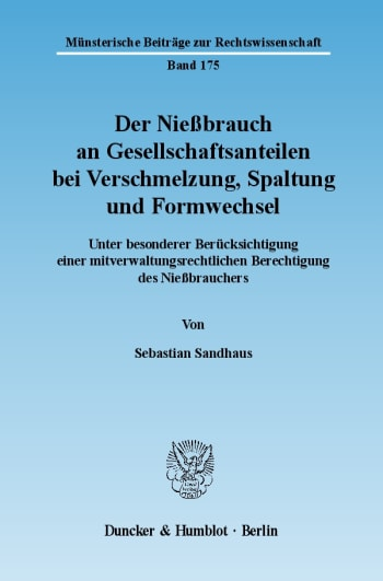 Cover: Der Nießbrauch an Gesellschaftsanteilen bei Verschmelzung, Spaltung und Formwechsel