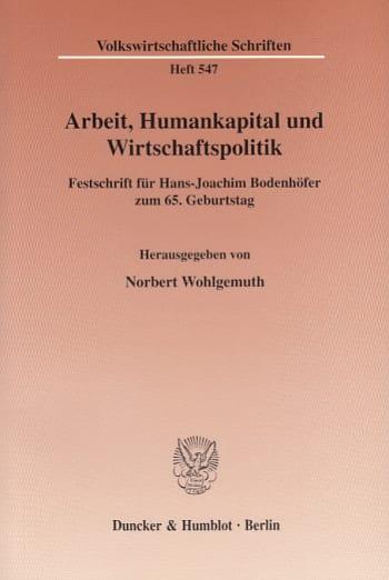 Cover: Arbeit, Humankapital und Wirtschaftspolitik
