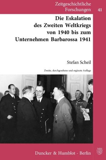 Cover: Die Eskalation des Zweiten Weltkriegs von 1940 bis zum Unternehmen Barbarossa 1941
