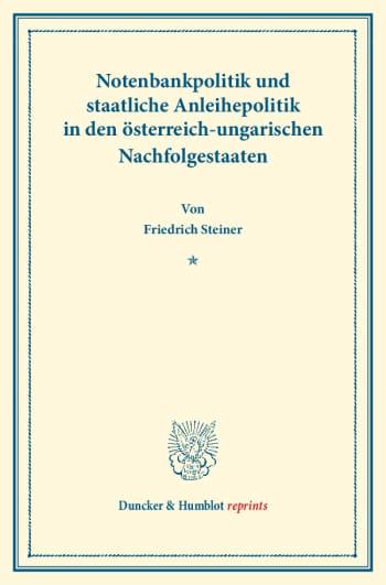 Cover: Notenbankpolitik und staatliche Anleihepolitik in den österreich-ungarischen Nachfolgestaaten