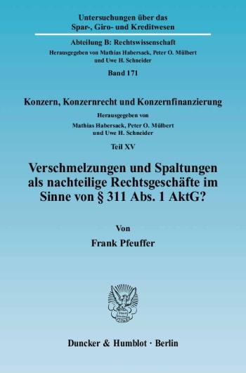 Cover: Verschmelzungen und Spaltungen als nachteilige Rechtsgeschäfte im Sinne von § 311 Abs. 1 AktG?<br/>
