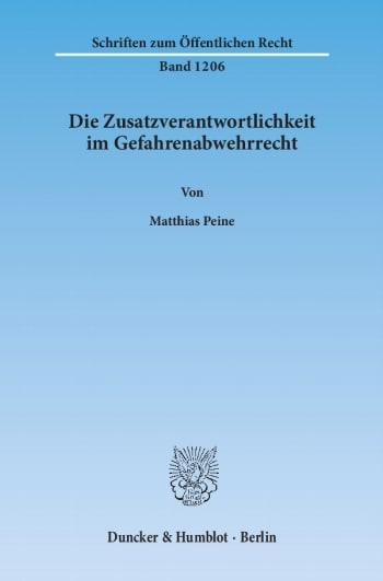 Cover: Die Zusatzverantwortlichkeit im Gefahrenabwehrrecht