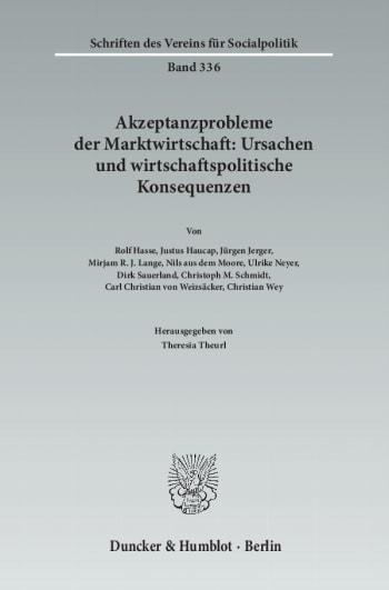 Cover: Akzeptanzprobleme der Marktwirtschaft: Ursachen und wirtschaftspolitische Konsequenzen