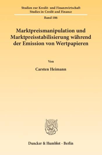 Cover: Marktpreismanipulation und Marktpreisstabilisierung während der Emission von Wertpapieren