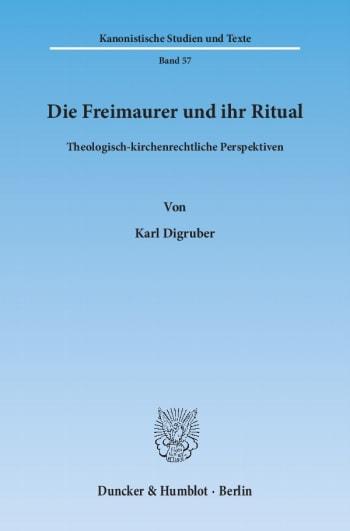 Cover: Die Freimaurer und ihr Ritual