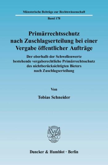 Cover: Primärrechtsschutz nach Zuschlagserteilung bei einer Vergabe öffentlicher Aufträge