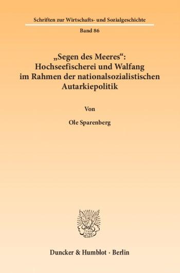 Cover: »Segen des Meeres«: Hochseefischerei und Walfang im Rahmen der nationalsozialistischen Autarkiepolitik