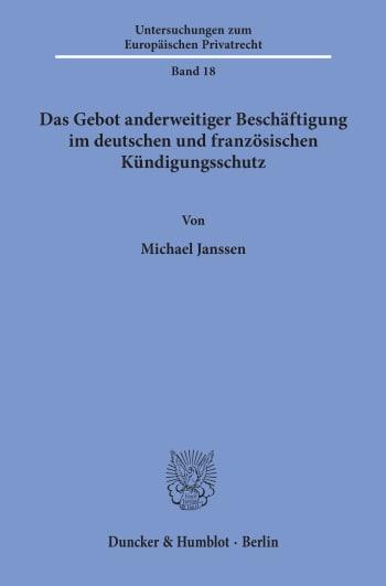 Cover: Das Gebot anderweitiger Beschäftigung im deutschen und französischen Kündigungsschutz