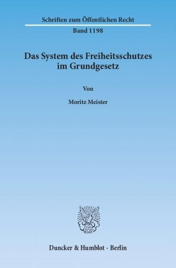 Cover: Das System des Freiheitsschutzes im Grundgesetz