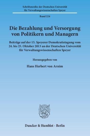 Cover: Die Bezahlung und Versorgung von Politikern und Managern