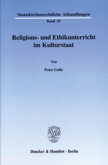 Cover: Religions- und Ethikunterricht im Kulturstaat