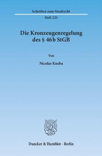 Cover: Die Kronzeugenregelung des § 46b StGB
