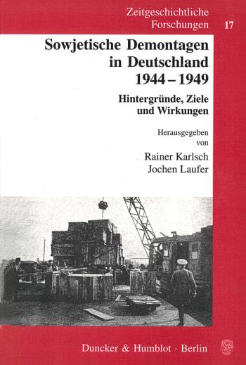 Cover: Sowjetische Demontagen in Deutschland 1944-1949