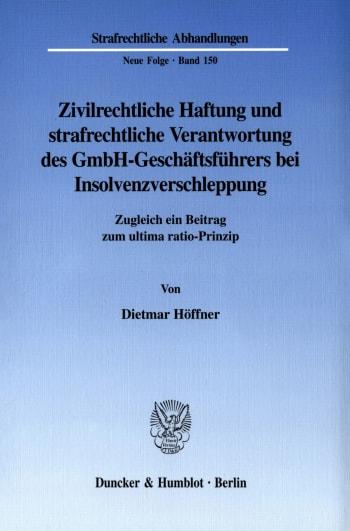 Cover: Zivilrechtliche Haftung und strafrechtliche Verantwortung des GmbH-Geschäftsführers bei Insolvenzverschleppung