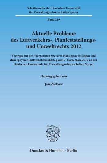 Cover: Aktuelle Probleme des Luftverkehrs-, Planfeststellungs- und Umweltrechts 2012