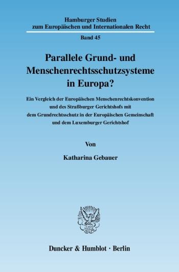 Cover: Parallele Grund- und Menschenrechtsschutzsysteme in Europa?