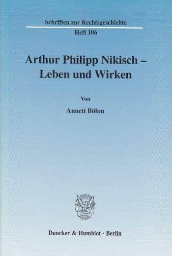 Cover: Arthur Philipp Nikisch – Leben und Wirken