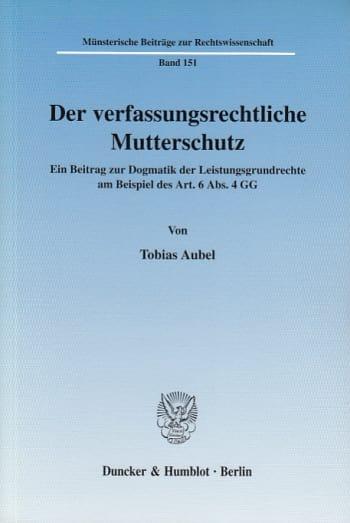 Cover: Der verfassungsrechtliche Mutterschutz
