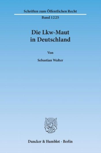 Cover: Die Lkw-Maut in Deutschland