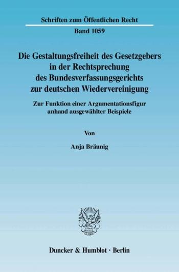 Cover: Die Gestaltungsfreiheit des Gesetzgebers in der Rechtsprechung des Bundesverfassungsgerichts zur deutschen Wiedervereinigung