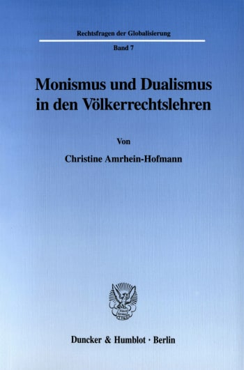 Cover: Monismus und Dualismus in den Völkerrechtslehren