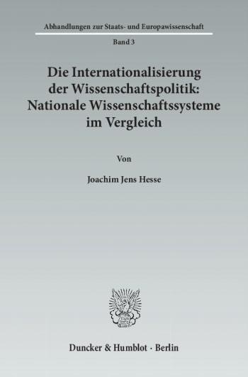 Cover: Die Internationalisierung der Wissenschaftspolitik: Nationale Wissenschaftssysteme im Vergleich