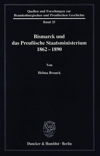 Cover: Bismarck und das preußische Staatsministerium 1862–1890
