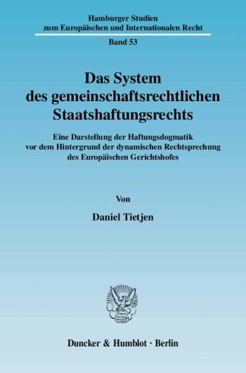 Cover: Das System des gemeinschaftsrechtlichen Staatshaftungsrechts