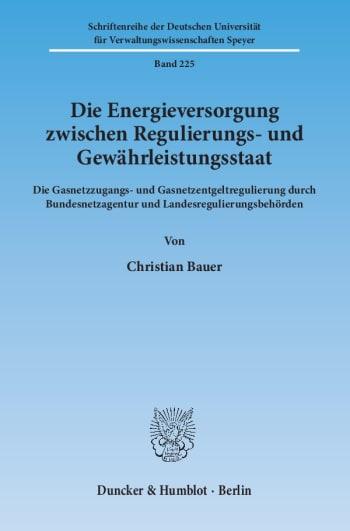 Cover: Die Energieversorgung zwischen Regulierungs- und Gewährleistungsstaat