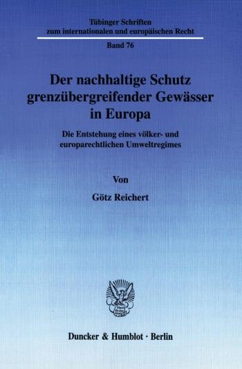 Cover: Der nachhaltige Schutz grenzübergreifender Gewässer in Europa