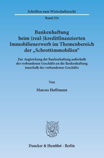 Cover: Bankenhaftung beim (real-)kreditfinanzierten Immobilienerwerb im Themenbereich der »Schrottimmobilien«