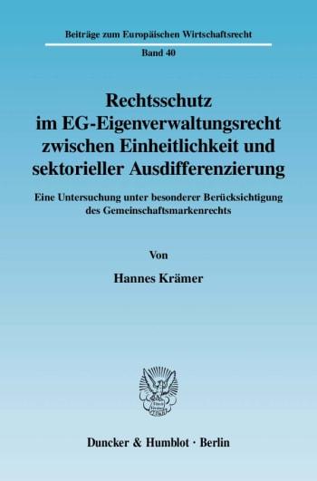 Cover: Rechtsschutz im EG-Eigenverwaltungsrecht zwischen Einheitlichkeit und sektorieller Ausdifferenzierung