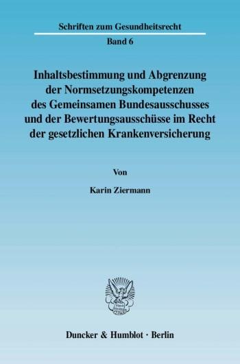 Cover: Inhaltsbestimmung und Abgrenzung der Normsetzungskompetenzen des Gemeinsamen Bundesausschusses und der Bewertungsausschüsse im Recht der gesetzlichen Krankenversicherung