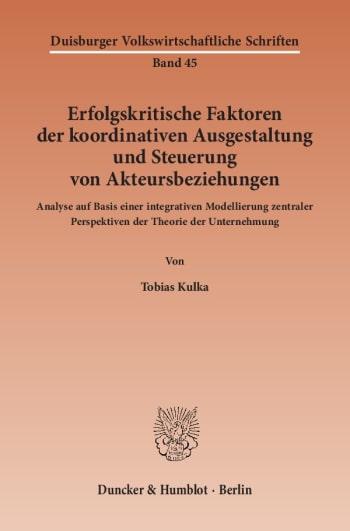 Cover: Erfolgskritische Faktoren der koordinativen Ausgestaltung und Steuerung von Akteursbeziehungen