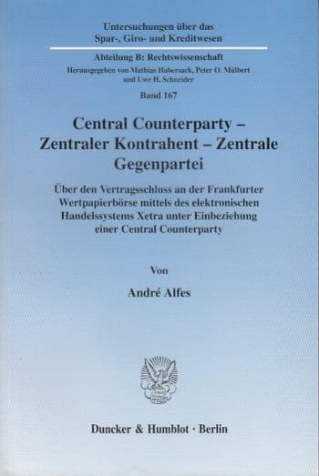 Cover: Central Counterparty - Zentraler Kontrahent - Zentrale Gegenpartei