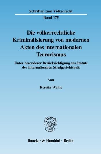 Cover: Die völkerrechtliche Kriminalisierung von modernen Akten des internationalen Terrorismus