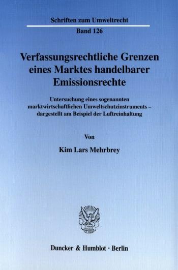 Cover: Verfassungsrechtliche Grenzen eines Marktes handelbarer Emissionsrechte