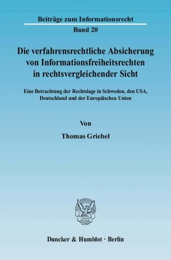 Cover: Die verfahrensrechtliche Absicherung von Informationsfreiheitsrechten in rechtsvergleichender Sicht